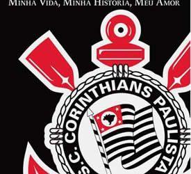 Corinthians Minha Vida, Minha História, Meu Amor