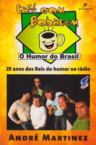 Café com Bobagem – 25 anos dos reis do humor no rádio